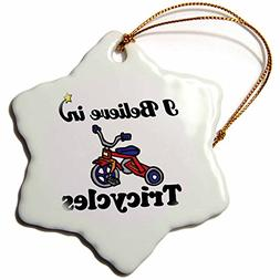 3dRose orn_105680_1 I Believe in Tricycles Snowflake Ornamen